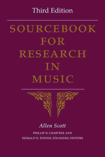 Sourcebook for Research in Music By Scott, Allen/ Crabtree, Phillip D./ Foster, Donald H.