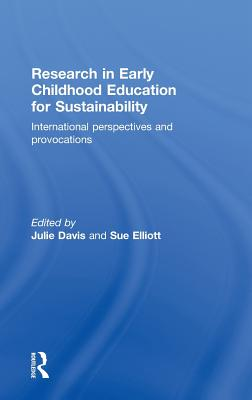 Research in Early Childhood Education for Sustainability By Davis, Julie (EDT)/ Elliott, Sue (EDT)