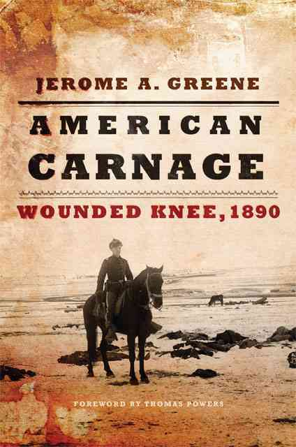 American Carnage By Greene, Jerome A./ Powers, Thomas (FRW)