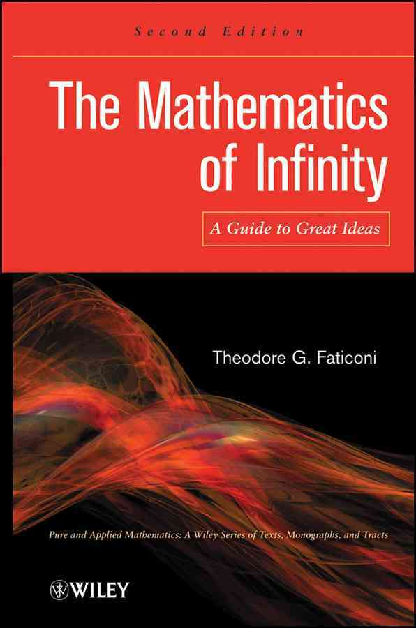 The Mathematics of Infinity By Faticoni, Theodore G.
