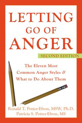 Letting Go of Anger By Potter-Efron, Ronald T./ Potter-Efron, Patricia S.